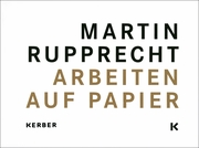 Martin Rupprecht: Works on Paper
