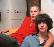 Martine Fougeron: Teen Tribe, A World with Two Sons
