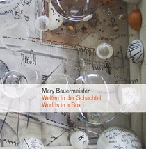 Mary Bauermeister: Worlds in a Box