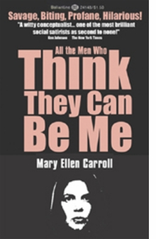Mary Ellen Carroll: All The Men Who Think They Can Be Me