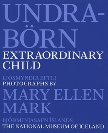 Mary Ellen Mark: Extraordinary Child