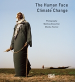 Mathias Braschler & Monika Fischer: The Human Face of Climate Change