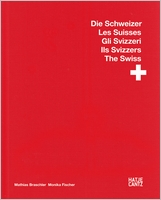 Mathias Braschler & Monika Fischer: The Swiss