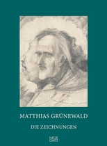 Matthias Gr�newald: The Drawings