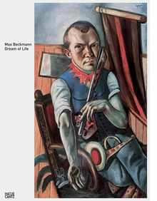 Max Beckmann: Dream of Life