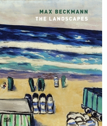 Max Beckmann: The Landscapes