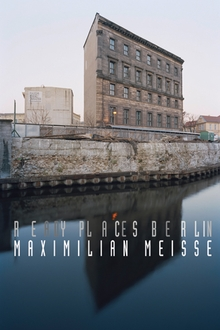 Maximilian Meisse: Ready Places Berlin