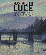 Maximilien Luce: Neo-Impressionist