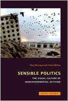 Meg McLagan / Yates McKee ed.: Sensible Politics: The Visual Culture of Nongovernmental Activism