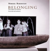 Meridel Rubenstein: Belonging