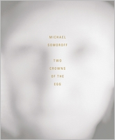 Michael Somoroff: Two Crowns of the Egg