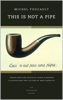 Michel Foucault : This is not a pipe