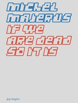 Michel Majerus: If We Are Dead, So It Is