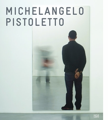 Michelangelo Pistoletto: Mirror Works