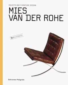 Mies van der Rohe: Objects and Furniture Design