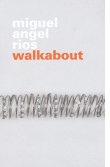 Miguel Angel R�os: Walkabout