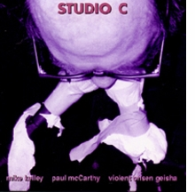 Mike Kelley/Paul McCarthy/Violent Onsen Geisha. Sod and Sodie Sock / Studio C