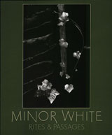 Minor White: Rites And Passages