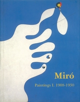 Mir�: Catalogue Raisonn�, Paintings, Volume I