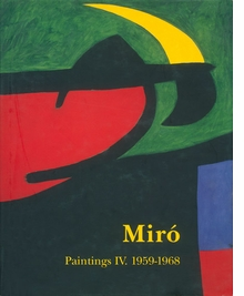 Miró: Catalogue Raisonné, Paintings, Volume IV