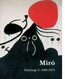 Miró: Catalogue Raisonné, Paintings, Volume V