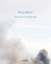 Mirko Martin: Tales from the West Side
