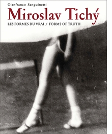 Miroslav Tichy: Form of Truth
