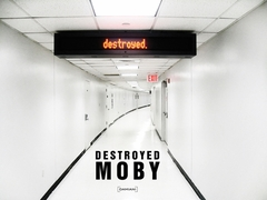 Moby: Destroyed