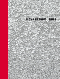 Mona Hatoum: Shift