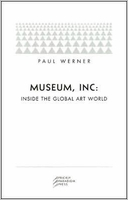 Museum Inc: Inside the Global Art World