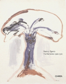 Nancy Spero: The War Series 1966-1970