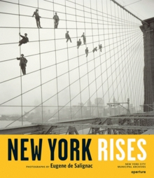 New York Rises: Photographs by Eugene de Salignac
