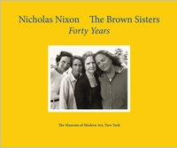 Nicholas Nixon: 40 Years of the Brown Sisters