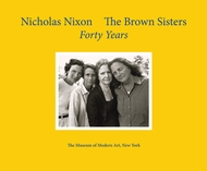 Nicholas Nixon: The Brown Sisters. Forty Years.