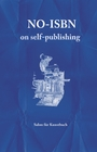 No-ISBN: On Self-Publishing