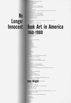 No Longer Innocent: Book Art In America 1960-1980