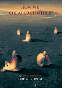 Odd Nerdrum: How We Cheat Each Other