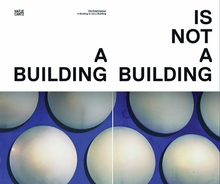 Ola Kolehmainen: A Building Is Not a Building