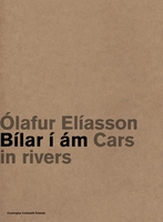 Olafur Eliasson: Cars in Rivers
