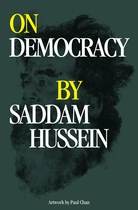 On Democracy by Saddam Hussein