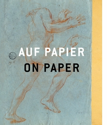 On Paper: From Raphael to Beuys, from Rembrandt to Trockel