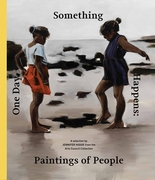 One Day, Something Happens: Paintings of People