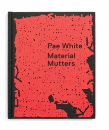 Pae White: Material Mutters