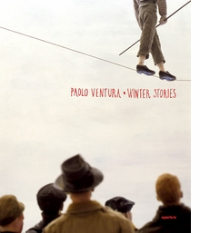 Paolo Ventura: Winter Stories