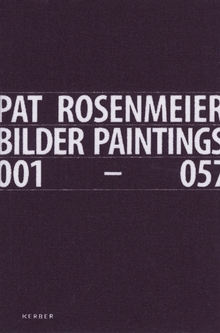 Pat Rosenmeier: Paintings 001-057