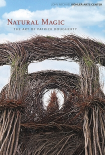 Patrick Dougherty: Natural Magic