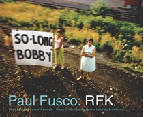 Paul Fusco: RFK