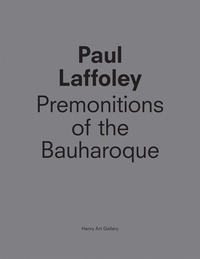 Paul Laffoley: Premonitions of the Bauharoque