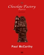 Paul McCarthy: Chocolate Factory, Paris