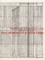 Paul Robbrecht: Works In Architecture